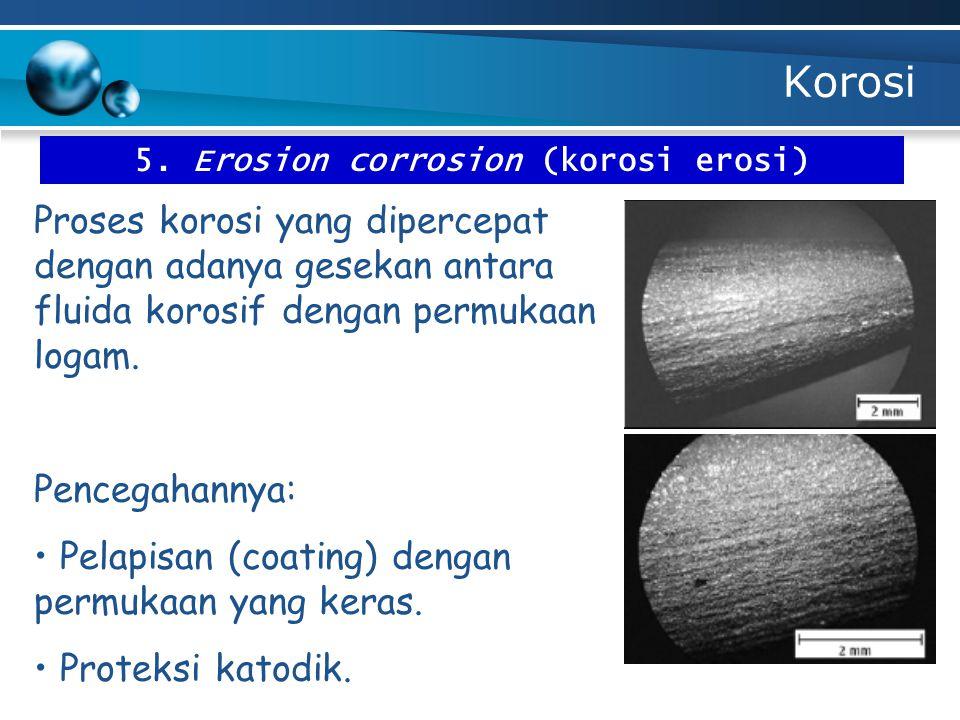 5. Erosion corrosion (korosi erosi)