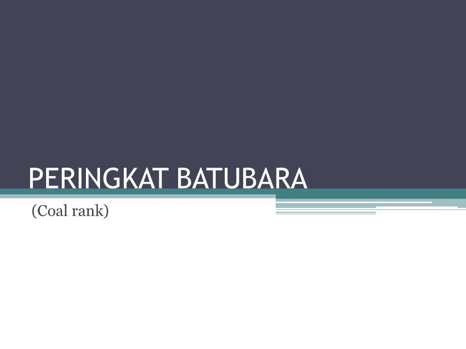 PERINGKAT BATUBARA (Coal rank)