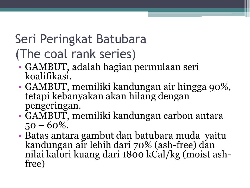 Seri Peringkat Batubara (The coal rank series)