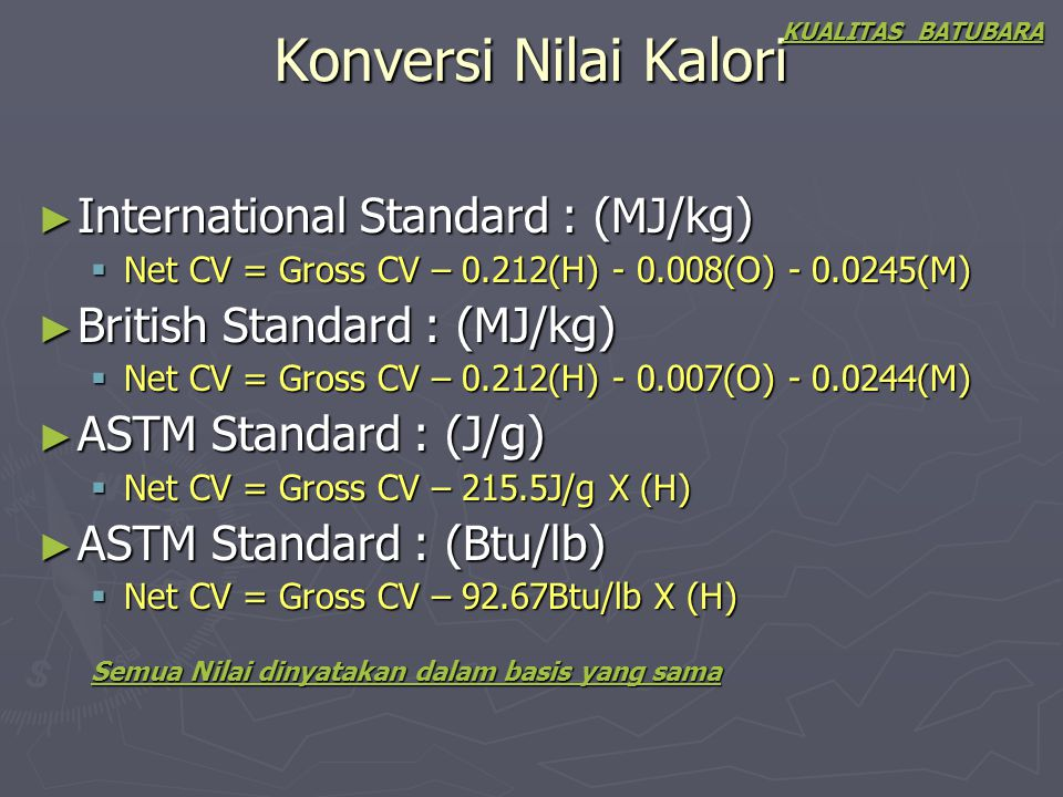 Konversi Nilai Kalori International Standard : (MJ/kg)
