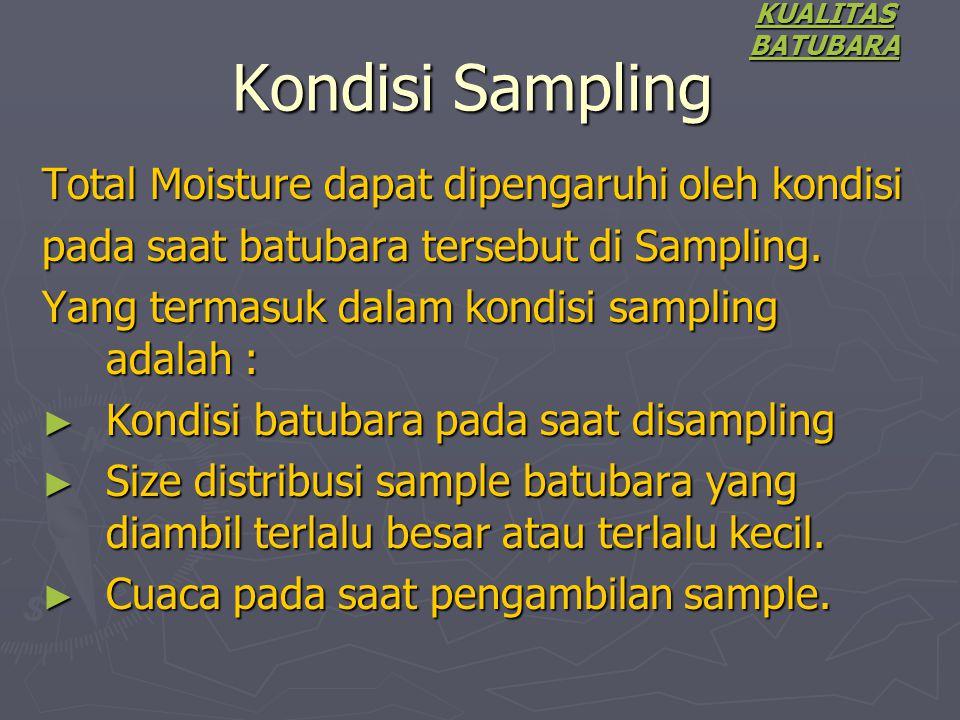 Kondisi Sampling Total Moisture dapat dipengaruhi oleh kondisi