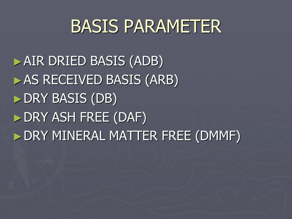 BASIS PARAMETER AIR DRIED BASIS (ADB) AS RECEIVED BASIS (ARB)