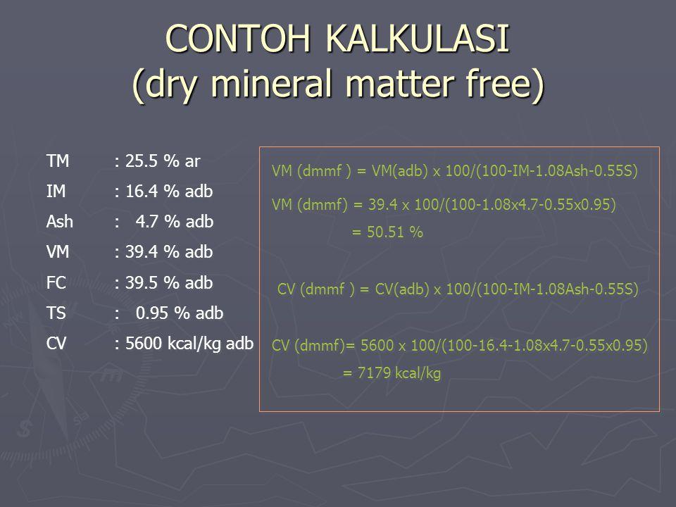 CONTOH KALKULASI (dry mineral matter free)