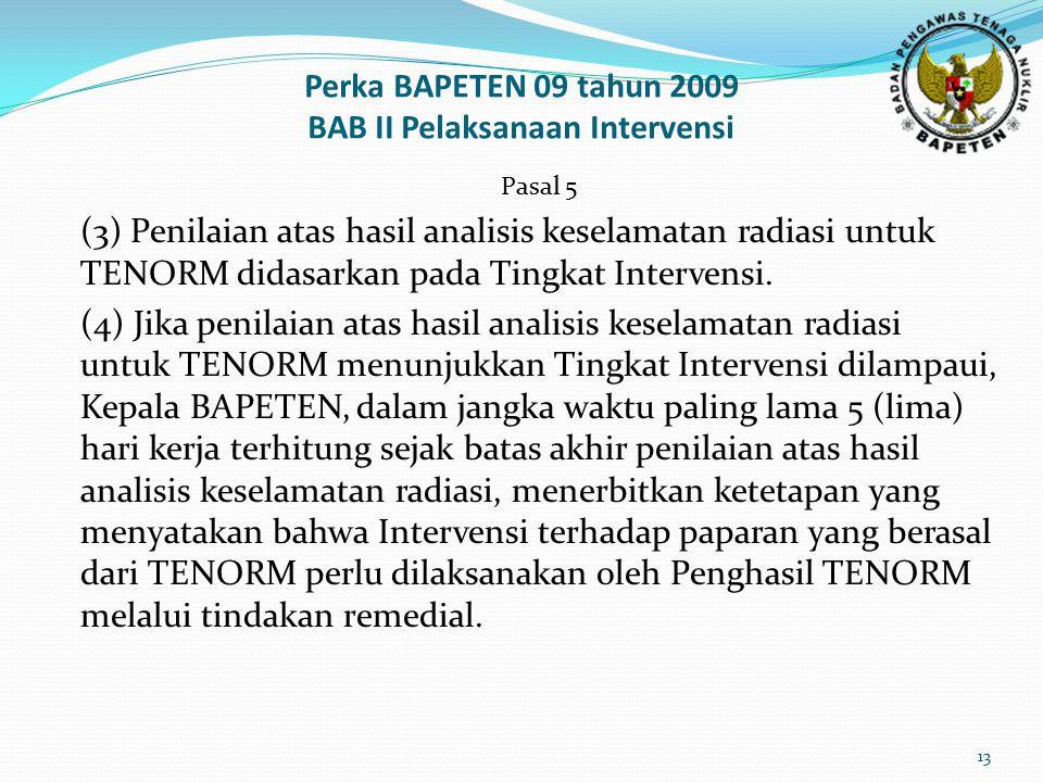 Perka BAPETEN 09 tahun 2009 BAB II Pelaksanaan Intervensi