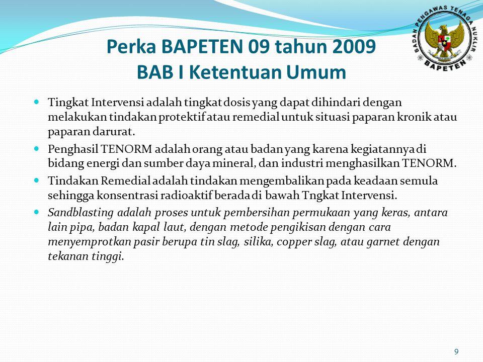 Perka BAPETEN 09 tahun 2009 BAB I Ketentuan Umum