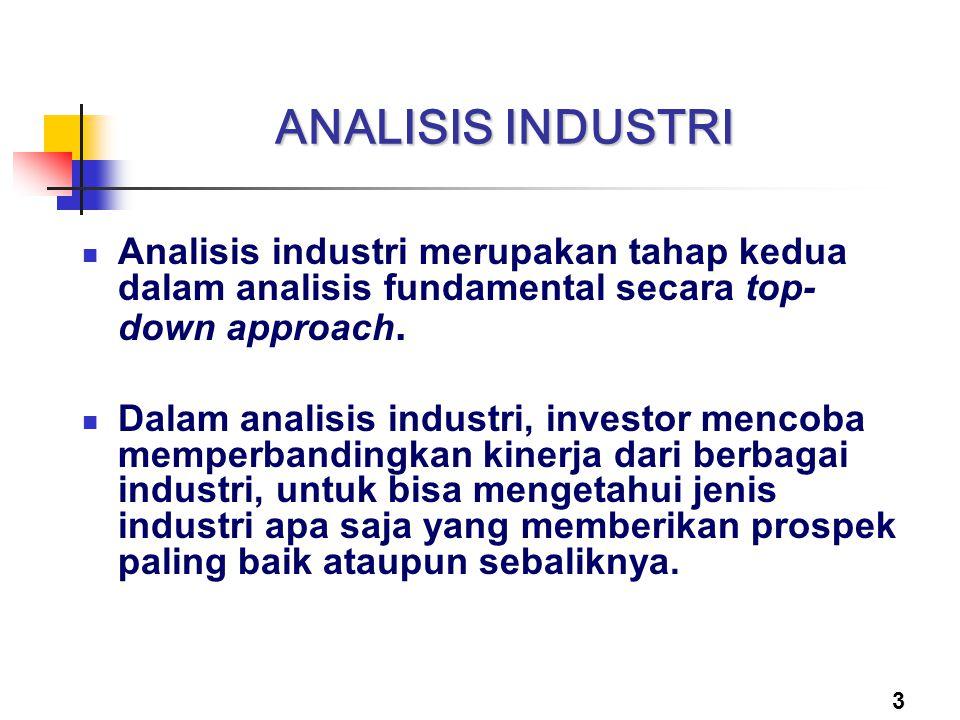 ANALISIS INDUSTRI Analisis industri merupakan tahap kedua dalam analisis fundamental secara top-down approach.
