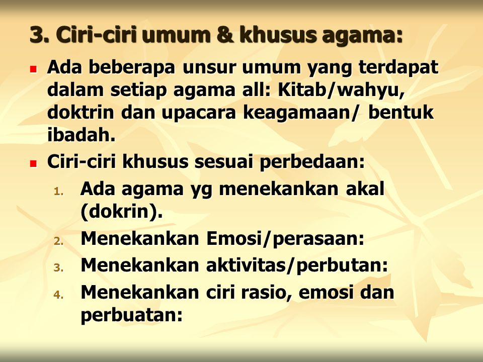 3. Ciri-ciri umum & khusus agama: