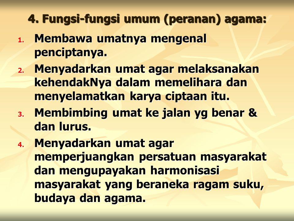4. Fungsi-fungsi umum (peranan) agama: