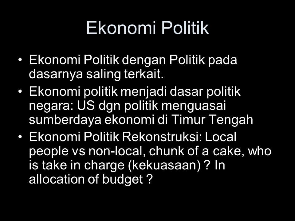 Ekonomi Politik Ekonomi Politik dengan Politik pada dasarnya saling terkait.
