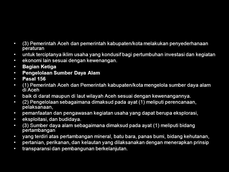 (3) Pemerintah Aceh dan pemerintah kabupaten/kota melakukan penyederhanaan peraturan