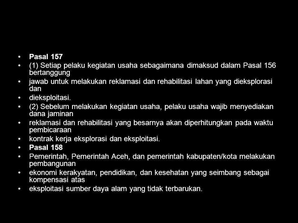 Pasal 157 (1) Setiap pelaku kegiatan usaha sebagaimana dimaksud dalam Pasal 156 bertanggung.