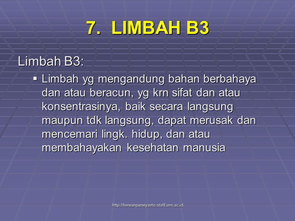 7. LIMBAH B3 Limbah B3: