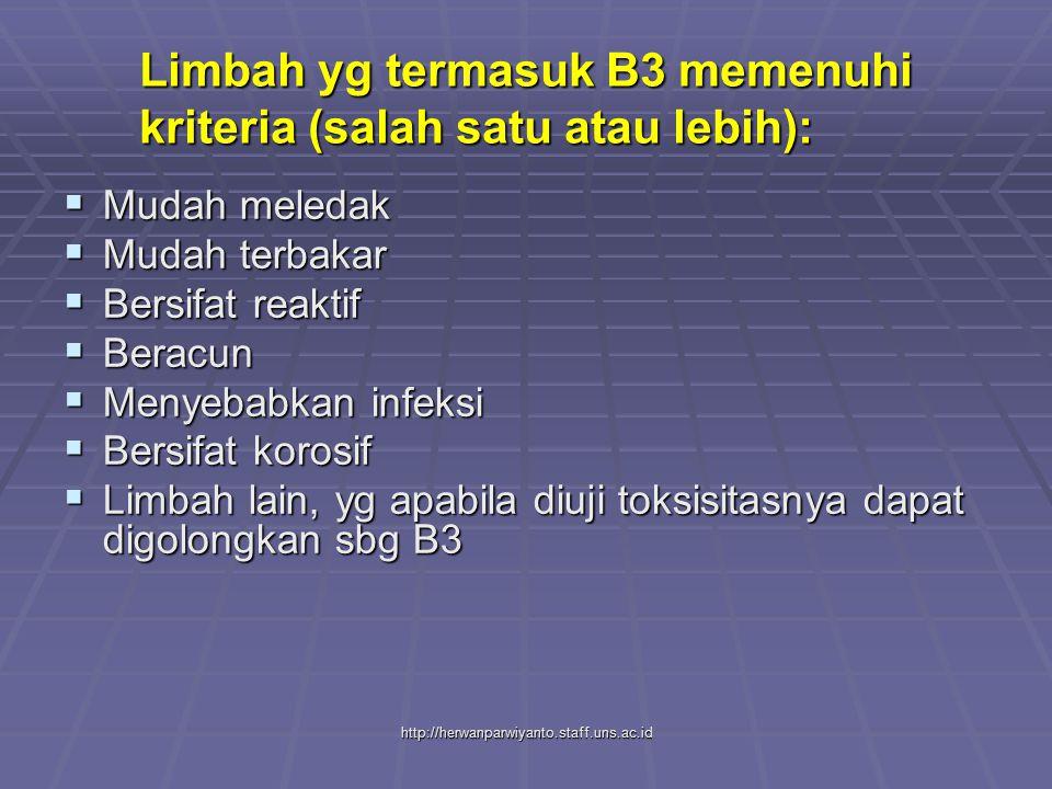 Limbah yg termasuk B3 memenuhi kriteria (salah satu atau lebih):