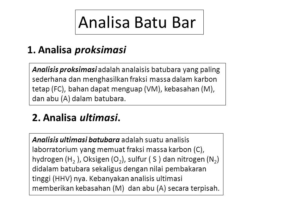 Analisa Batu Bar Analisa proksimasi 2. Analisa ultimasi.
