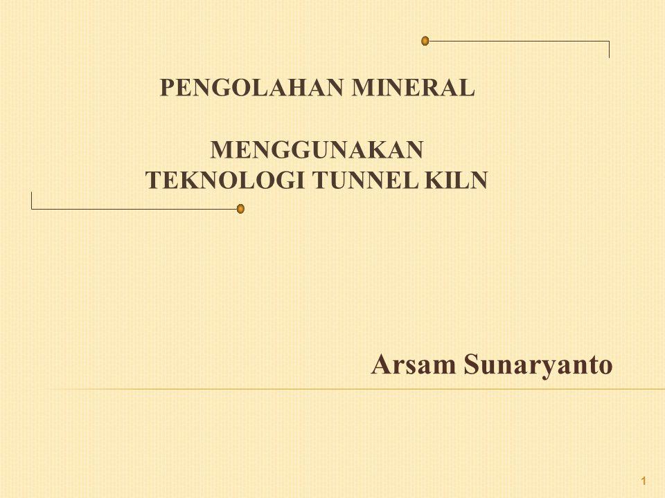 Pengolahan MINERAL menggunakan Teknologi Tunnel Kiln