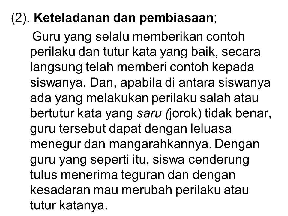 (2). Keteladanan dan pembiasaan;