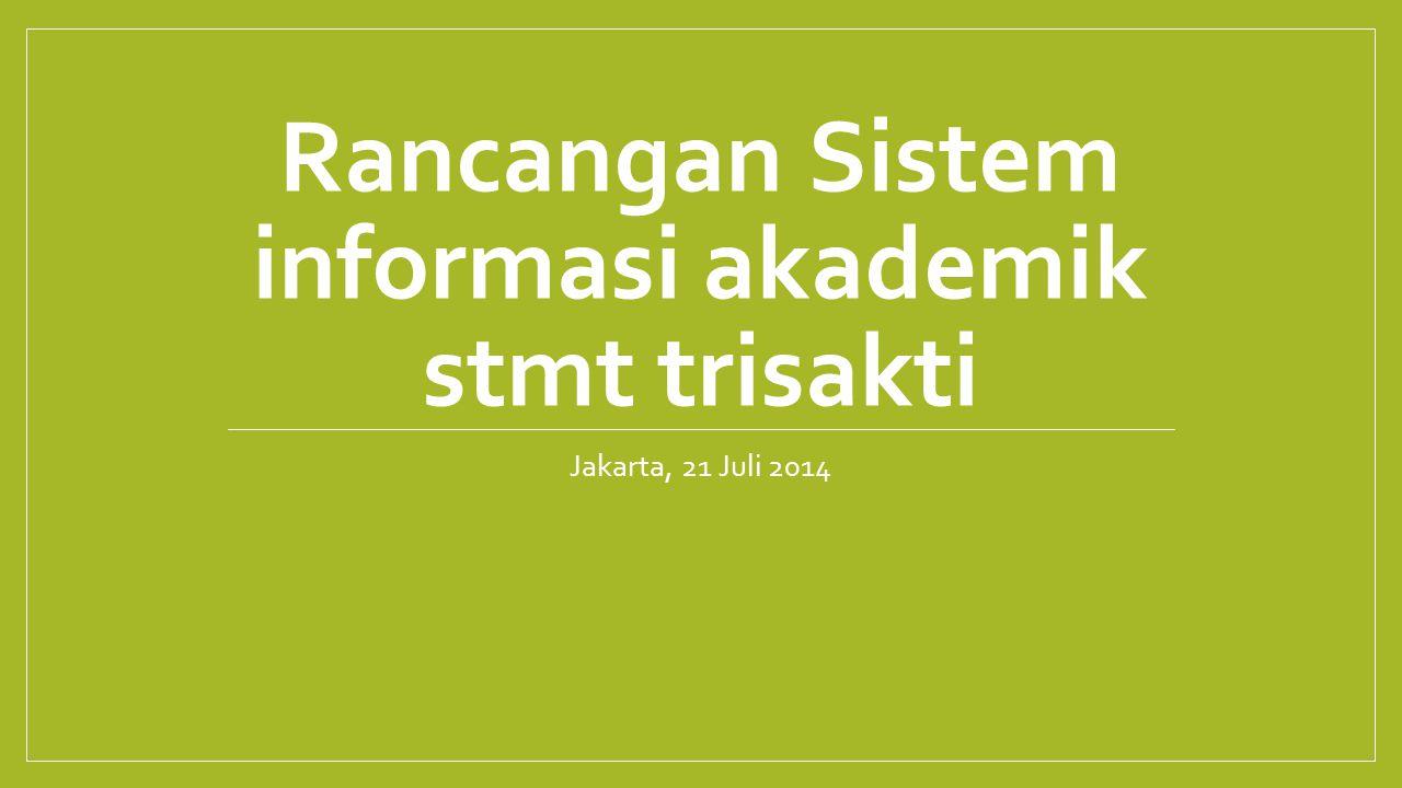 Rancangan Sistem informasi akademik stmt trisakti