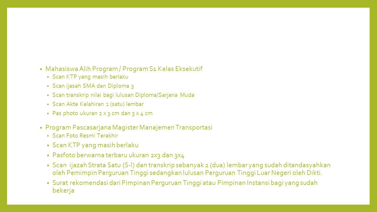 Mahasiswa Alih Program / Program S1 Kelas Eksekutif