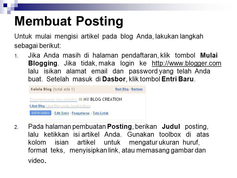 Membuat Posting Untuk mulai mengisi artikel pada blog Anda, lakukan langkah. sebagai berikut:
