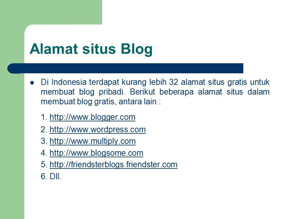 Alamat situs Blog 1. http://www.blogger.com
