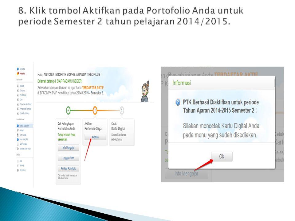 8. Klik tombol Aktifkan pada Portofolio Anda untuk periode Semester 2 tahun pelajaran 2014/2015.
