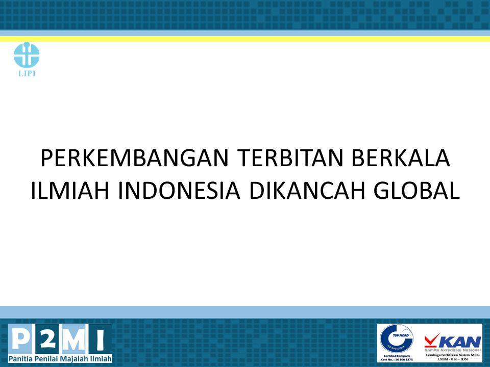 PERKEMBANGAN TERBITAN BERKALA ILMIAH INDONESIA DIKANCAH GLOBAL