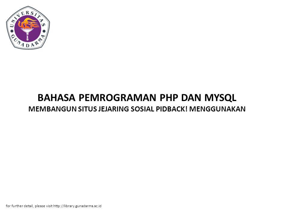 BAHASA PEMROGRAMAN PHP DAN MYSQL MEMBANGUN SITUS JEJARING SOSIAL PIDBACK! MENGGUNAKAN