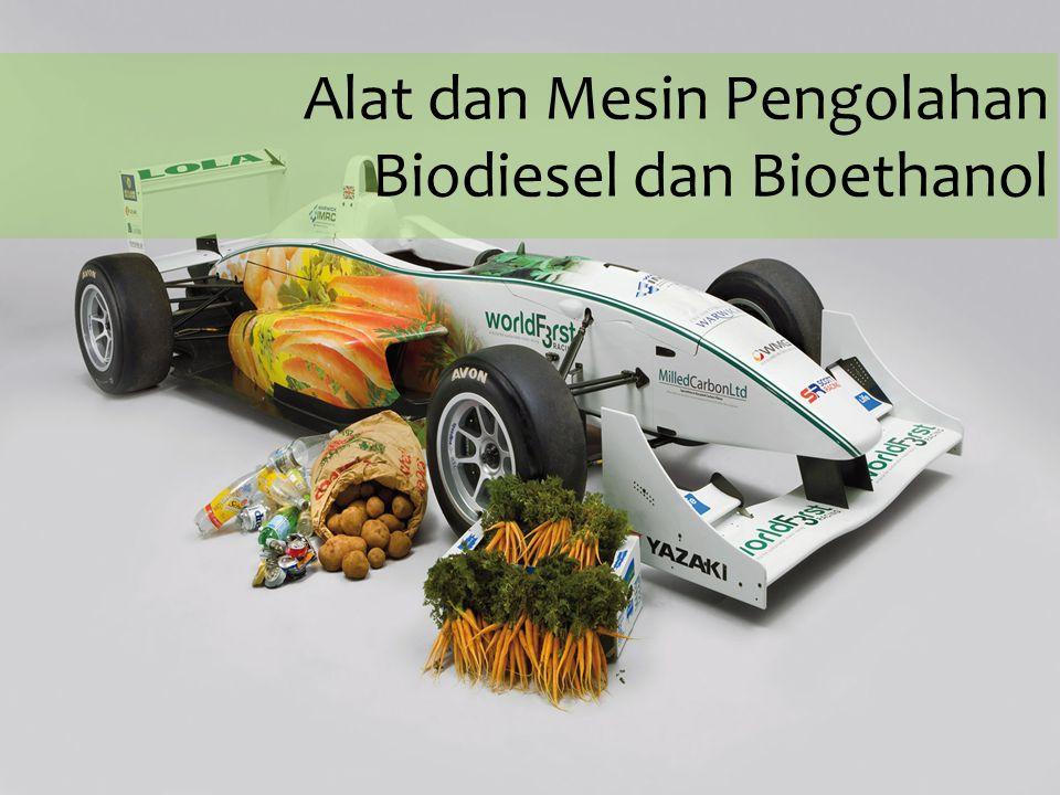 Alat dan Mesin Pengolahan Biodiesel dan Bioethanol