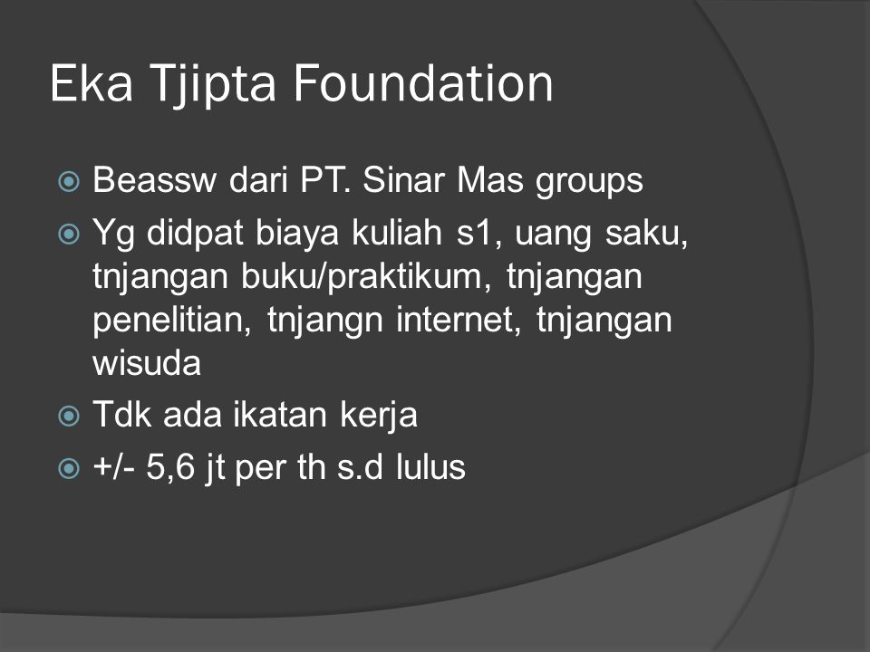 Eka Tjipta Foundation Beassw dari PT. Sinar Mas groups