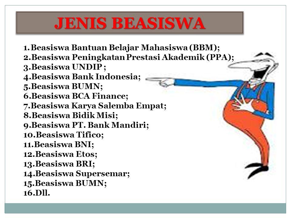 JENIS BEASISWA Beasiswa Bantuan Belajar Mahasiswa (BBM);