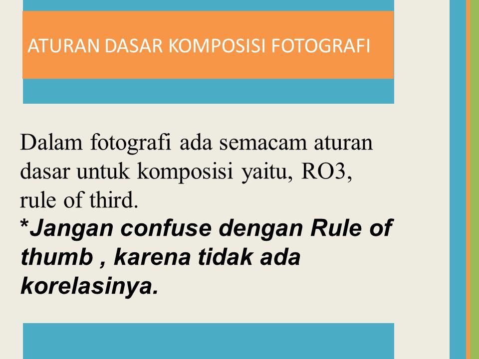 *Jangan confuse dengan Rule of thumb , karena tidak ada korelasinya.