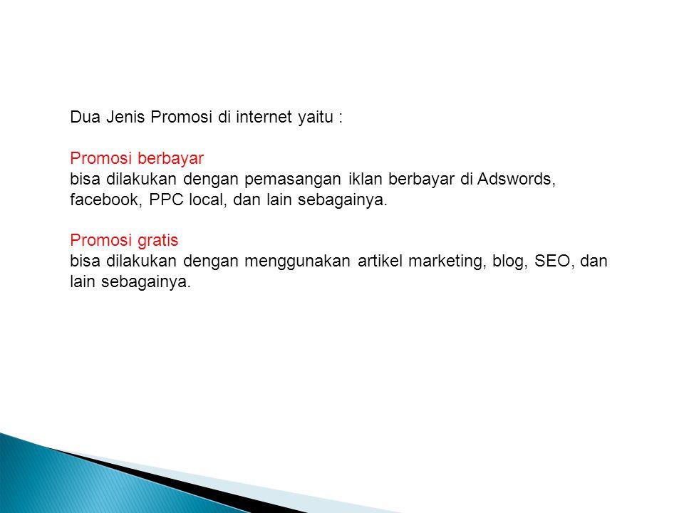 Dua Jenis Promosi di internet yaitu : Promosi berbayar