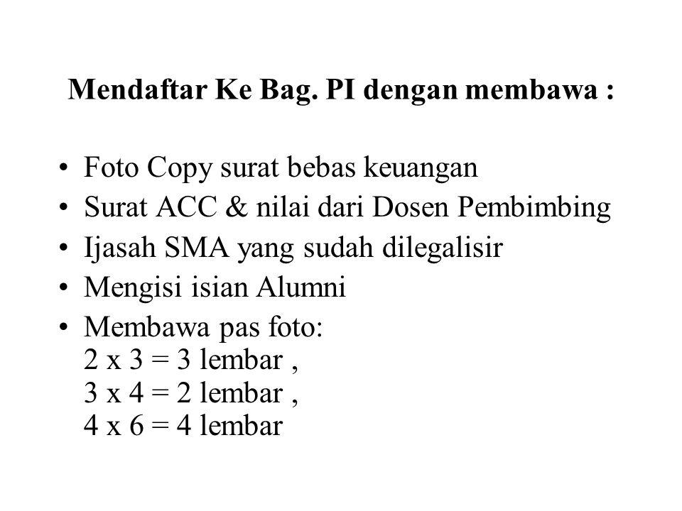 Mendaftar Ke Bag. PI dengan membawa :