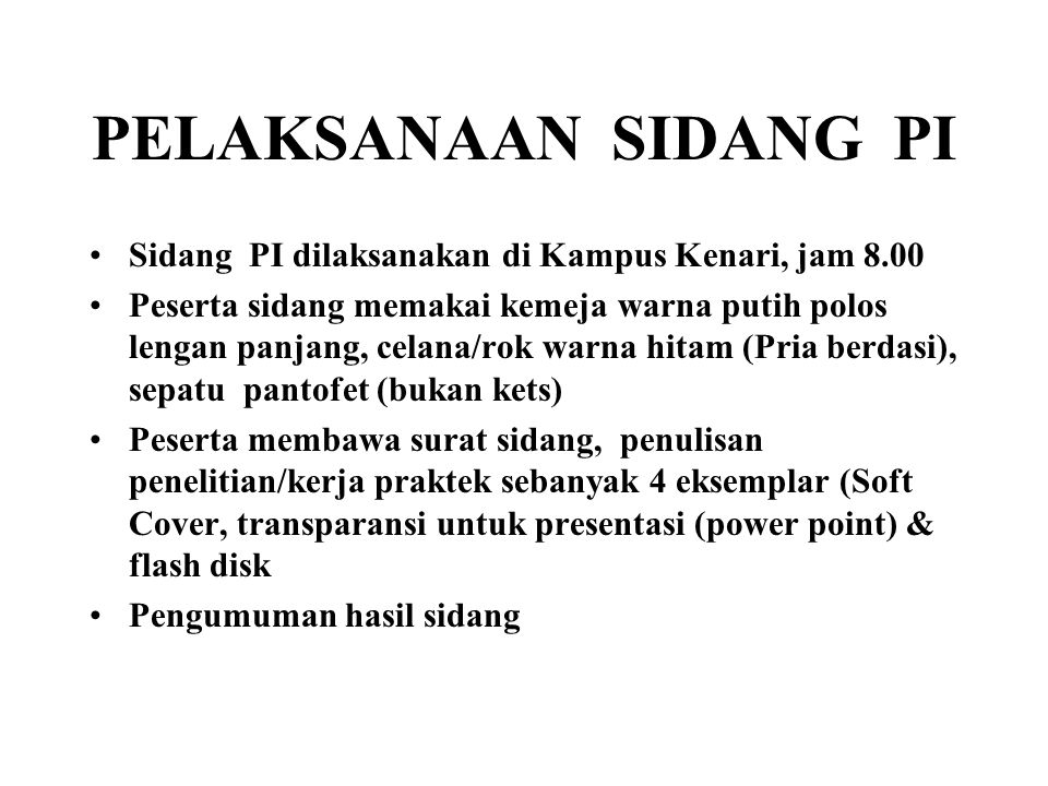 PELAKSANAAN SIDANG PI Sidang PI dilaksanakan di Kampus Kenari, jam 8.00.