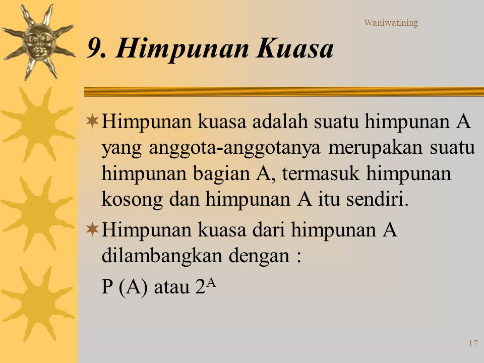 Waniwatining 9. Himpunan Kuasa.