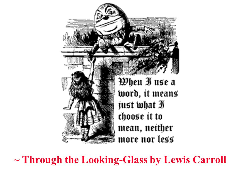 ~ Through the Looking-Glass by Lewis Carroll