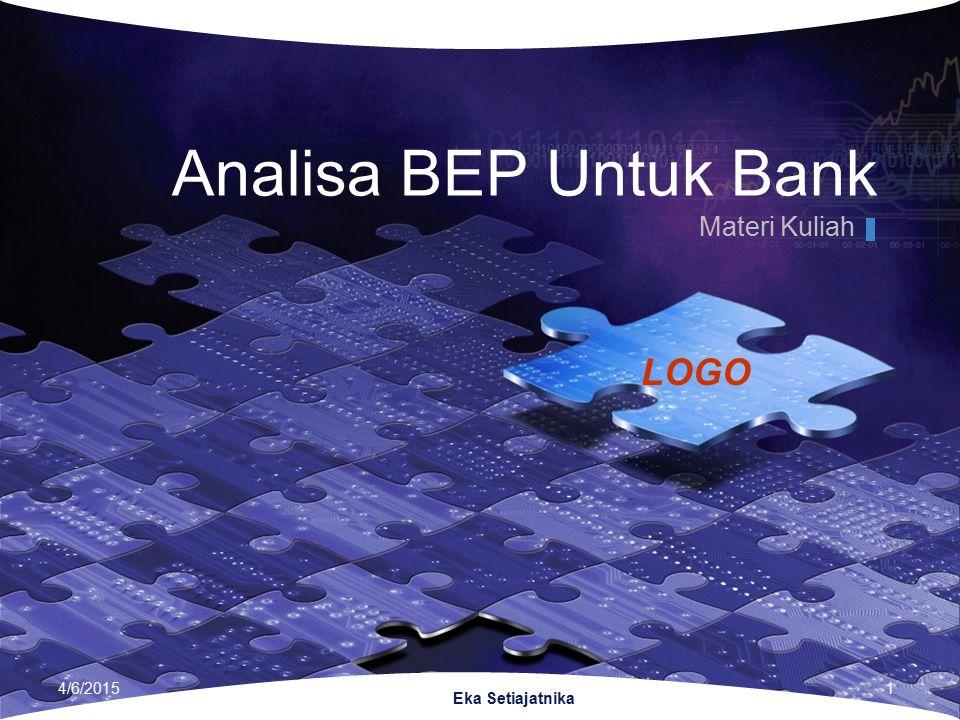 Analisa BEP Untuk Bank Materi Kuliah 4/9/2017 Eka Setiajatnika