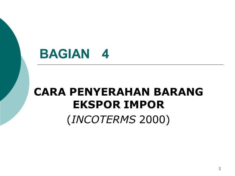 CARA PENYERAHAN BARANG EKSPOR IMPOR (INCOTERMS 2000)