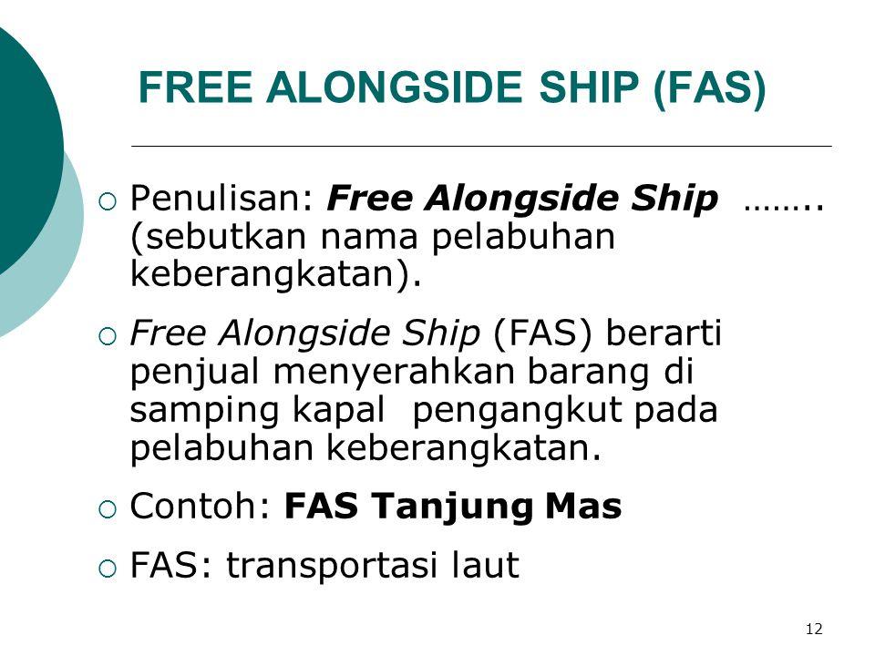 FREE ALONGSIDE SHIP (FAS)