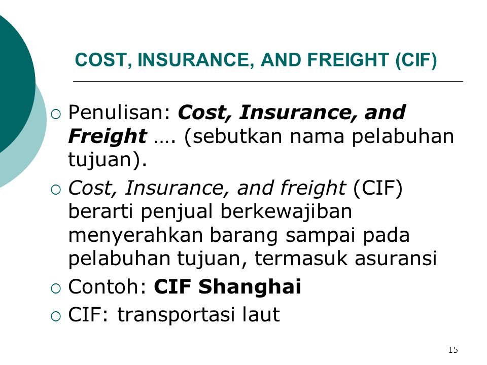 COST, INSURANCE, AND FREIGHT (CIF)