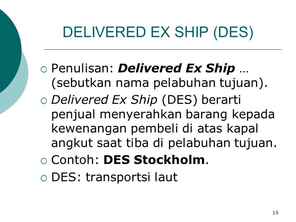 DELIVERED EX SHIP (DES)