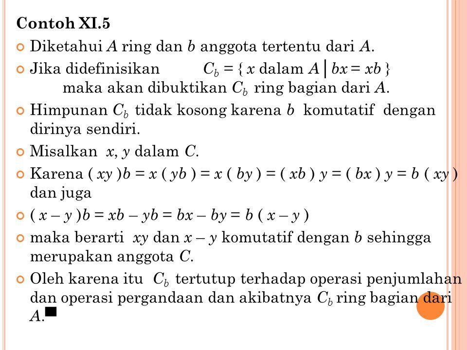 Contoh XI.5 Diketahui A ring dan b anggota tertentu dari A.