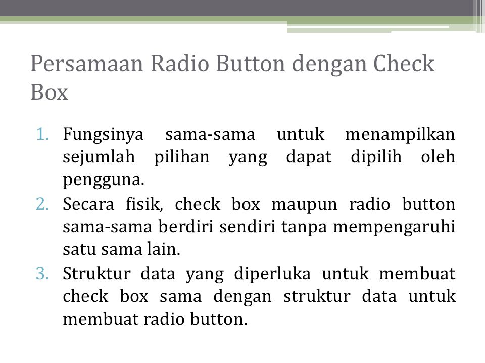 Persamaan Radio Button dengan Check Box
