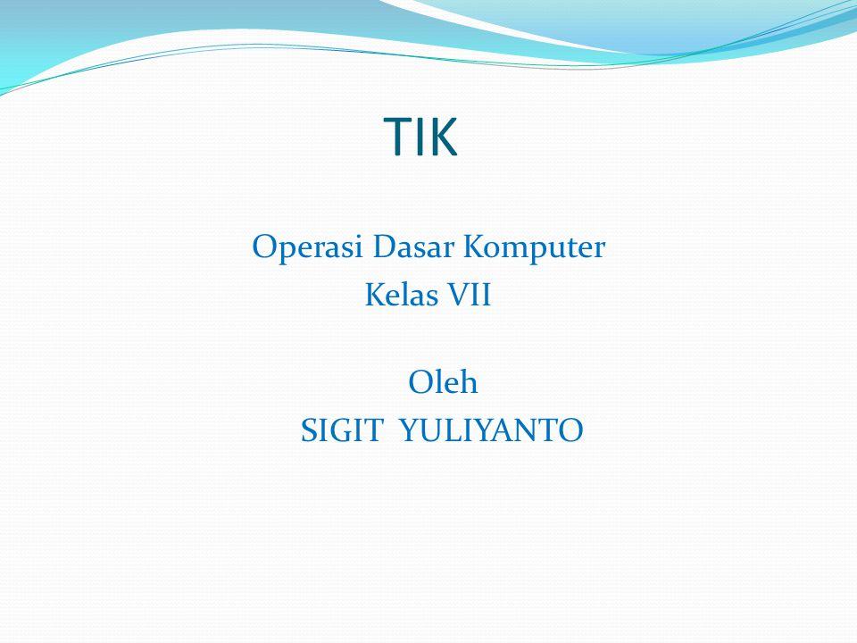 Operasi Dasar Komputer Kelas VII