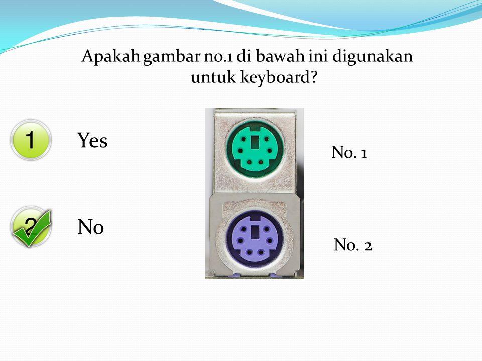 Apakah gambar no.1 di bawah ini digunakan untuk keyboard
