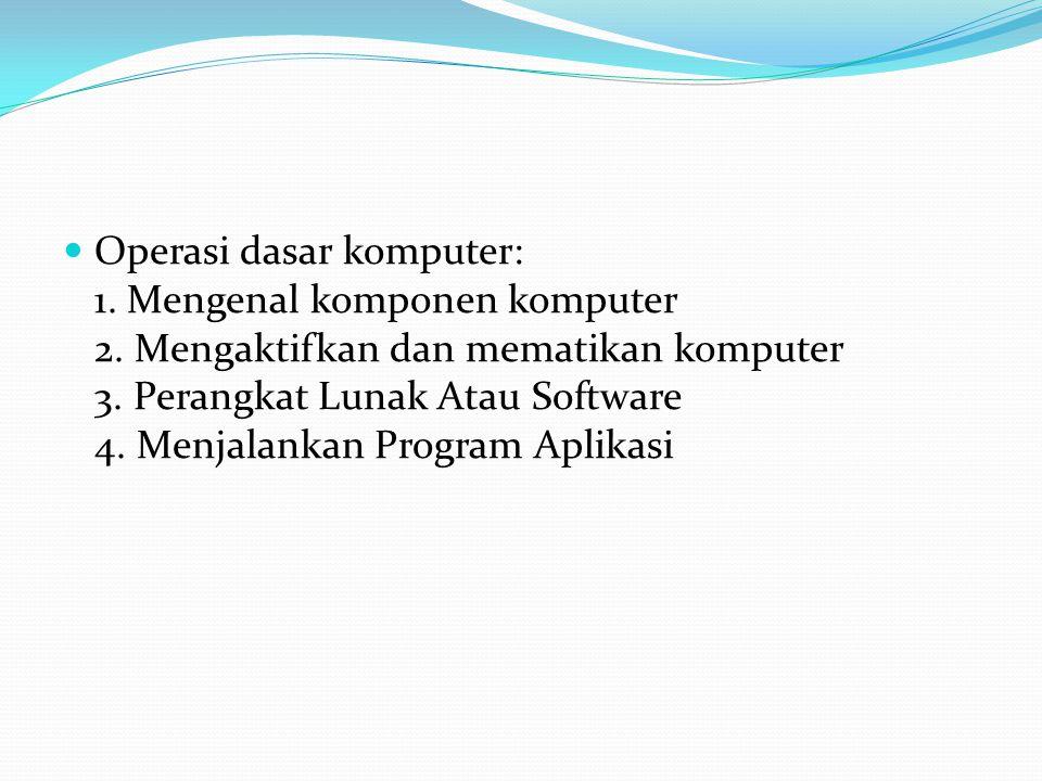 Operasi dasar komputer: 1. Mengenal komponen komputer 2