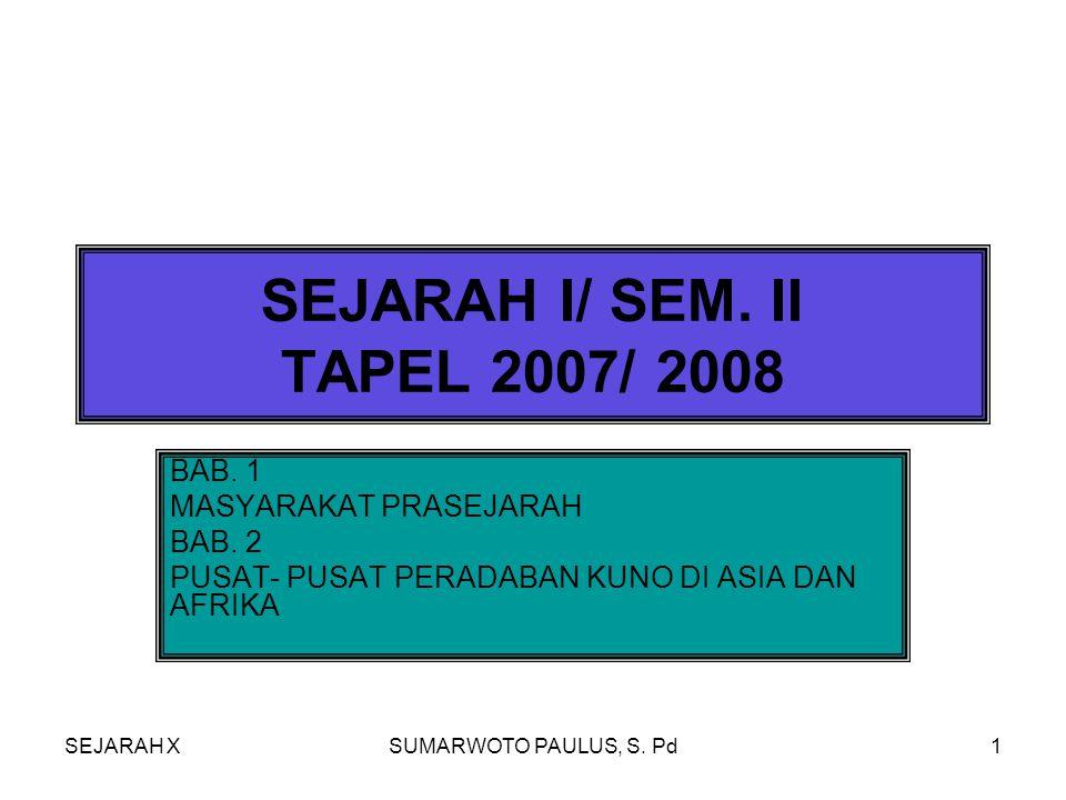 SEJARAH I/ SEM. II TAPEL 2007/ 2008