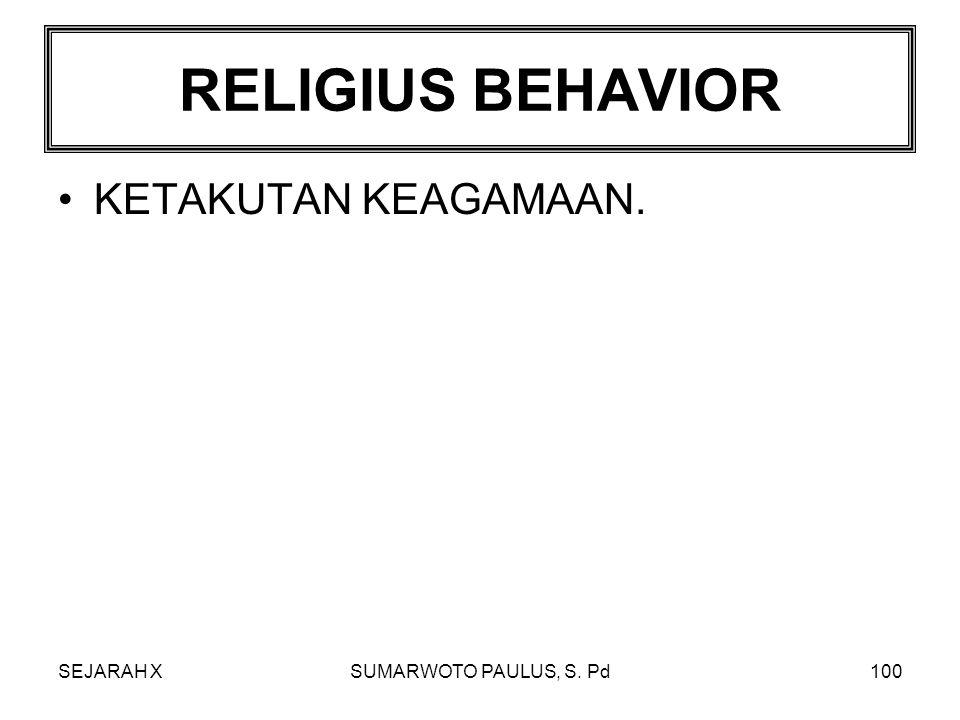 RELIGIUS BEHAVIOR KETAKUTAN KEAGAMAAN. SEJARAH X