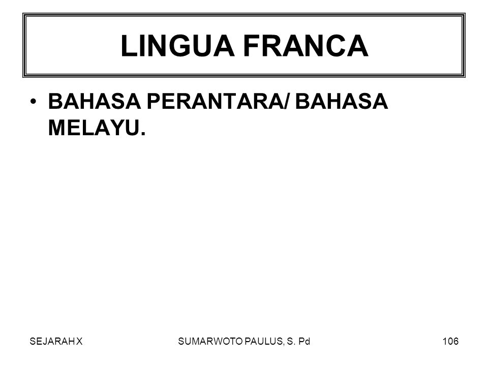 LINGUA FRANCA BAHASA PERANTARA/ BAHASA MELAYU. SEJARAH X