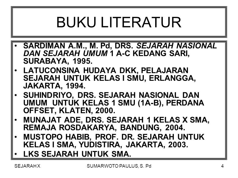 BUKU LITERATUR SARDIMAN A.M., M. Pd, DRS. SEJARAH NASIONAL DAN SEJARAH UMUM 1 A-C KEDANG SARI, SURABAYA, 1995.